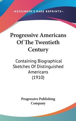 Progressive Americans of the Twentieth Century