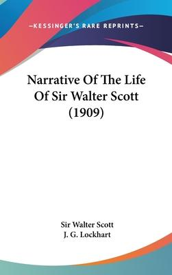 Narrative of the Life of Sir Walter Scott (1909)