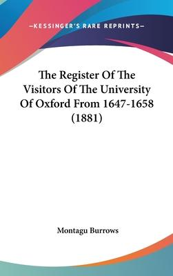 The Register of the Visitors of the University of Oxford from 1647-1658 (1881)