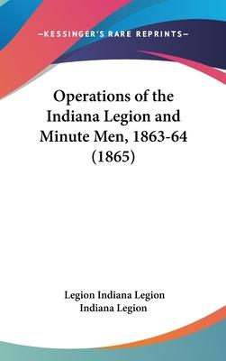 Operations of the Indiana Legion and Minute Men, 1863-64 (1865)