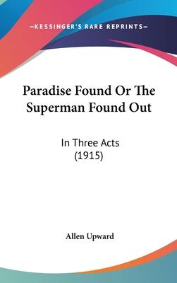 Paradise Found or the Superman Found Out