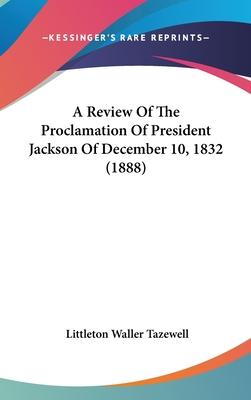 A Review of the Proclamation of President Jackson of December 10, 1832 (1888)
