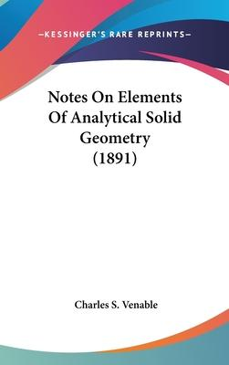 Notes on Elements of Analytical Solid Geometry (1891)