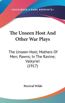 The Unseen Host and Other War Plays