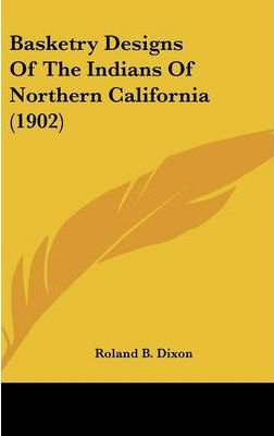 Basketry Designs of the Indians of Northern California (1902)