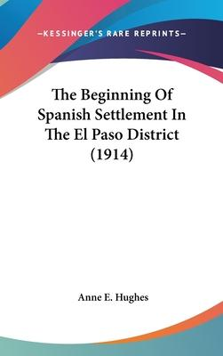The Beginning of Spanish Settlement in the El Paso District (1914)