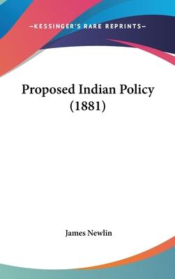 Proposed Indian Policy (1881)