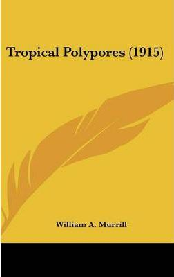 Tropical Polypores (1915)