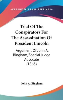 Trial of the Conspirators for the Assassination of President Lincoln