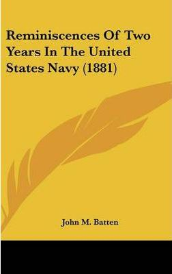 Reminiscences of Two Years in the United States Navy (1881)