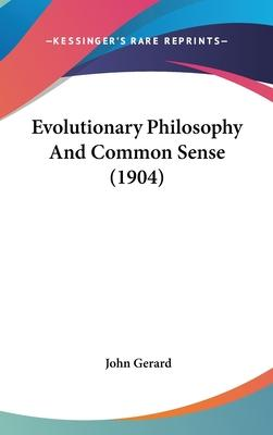 Evolutionary Philosophy and Common Sense (1904)