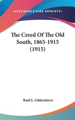 The Creed of the Old South, 1865-1915 (1915)