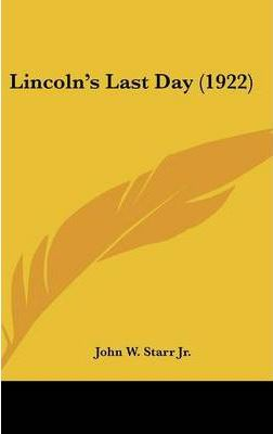 Lincoln's Last Day (1922)