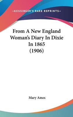From a New England Woman's Diary in Dixie in 1865 (1906)