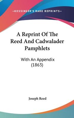 A Reprint of the Reed and Cadwalader Pamphlets
