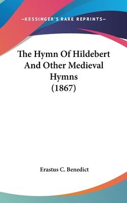 The Hymn of Hildebert and Other Medieval Hymns (1867)