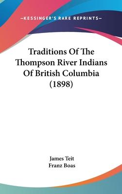 Traditions of the Thompson River Indians of British Columbia (1898)