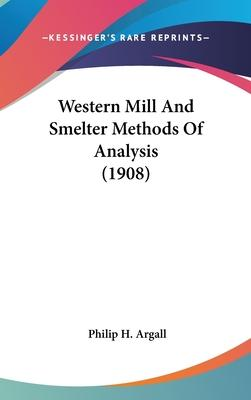 Western Mill and Smelter Methods of Analysis (1908)