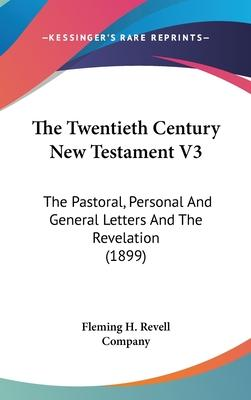 The Twentieth Century New Testament V3