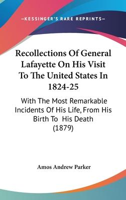 Recollections of General Lafayette on His Visit to the United States in 1824-25