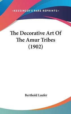 The Decorative Art of the Amur Tribes (1902)