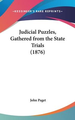 Judicial Puzzles, Gathered from the State Trials (1876)