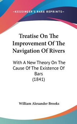 Treatise on the Improvement of the Navigation of Rivers