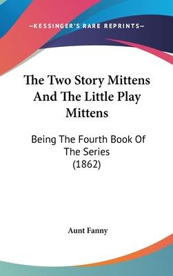 The Two Story Mittens and the Little Play Mittens
