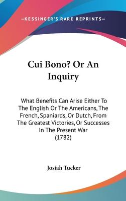 Cui Bono? or an Inquiry