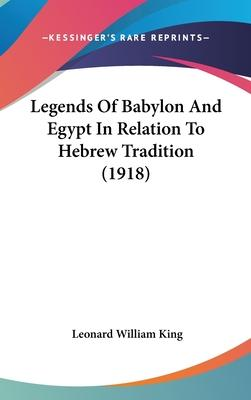 Legends of Babylon and Egypt in Relation to Hebrew Tradition (1918)