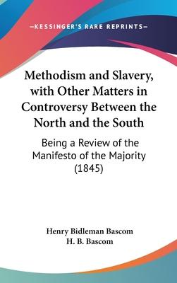 Methodism and Slavery, with Other Matters in Controversy Between the North and the South