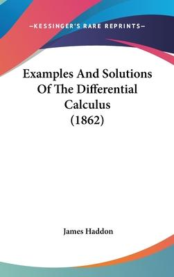Examples and Solutions of the Differential Calculus (1862)