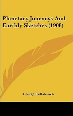 Planetary Journeys and Earthly Sketches (1908)