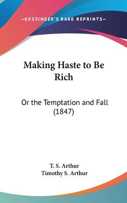 Making Haste to Be Rich