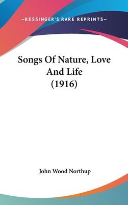 Songs of Nature, Love and Life (1916)