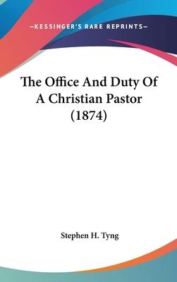 The Office and Duty of a Christian Pastor (1874)