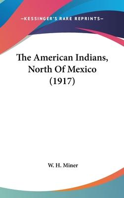 The American Indians, North of Mexico (1917)