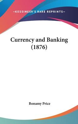 Currency and Banking (1876)