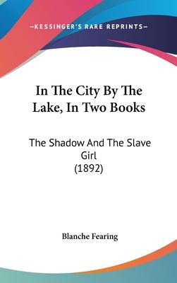 In the City by the Lake, in Two Books