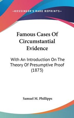 Famous Cases of Circumstantial Evidence