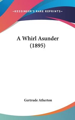 A Whirl Asunder (1895)