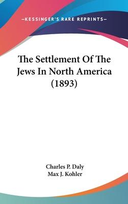 The Settlement of the Jews in North America (1893)