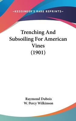 Trenching and Subsoiling for American Vines (1901)