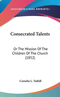 Consecrated Talents