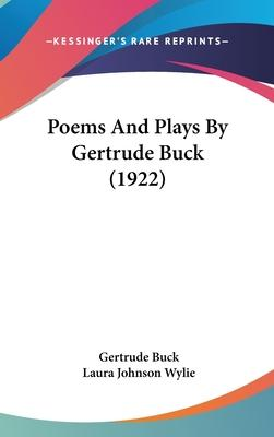 Poems and Plays by Gertrude Buck (1922)