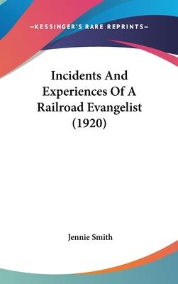 Incidents and Experiences of a Railroad Evangelist (1920)