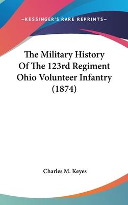The Military History of the 123rd Regiment Ohio Volunteer Infantry (1874)