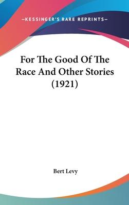 For the Good of the Race and Other Stories (1921)