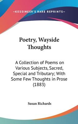 Poetry, Wayside Thoughts