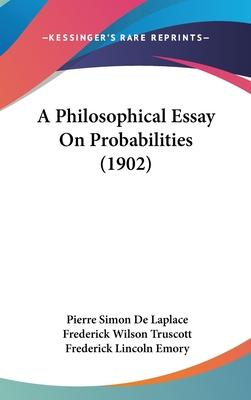 Persuasive Essay Topics For High School A Philosophical Essay On Probabilities  Thesis Statement In An Essay also High School Essays Examples A Philosophical Essay On Probabilities   Pierre Simon De  English Argument Essay Topics